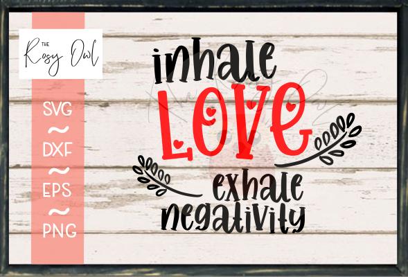 Inhale Love SVG PNG DXF EPS