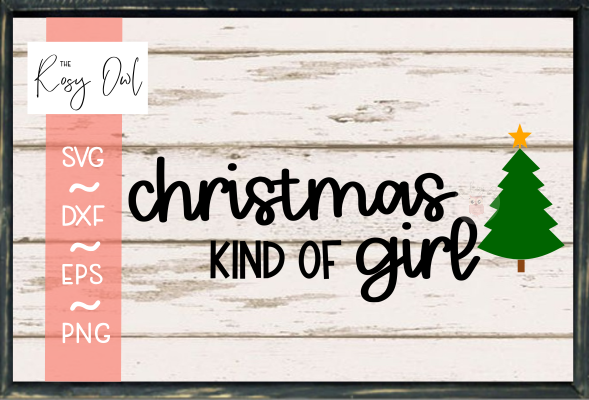 Christmas Kind of Girl SVG PNG DXF EPS