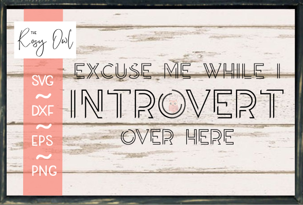 Introvert Over Here SVG PNG DXF EPS