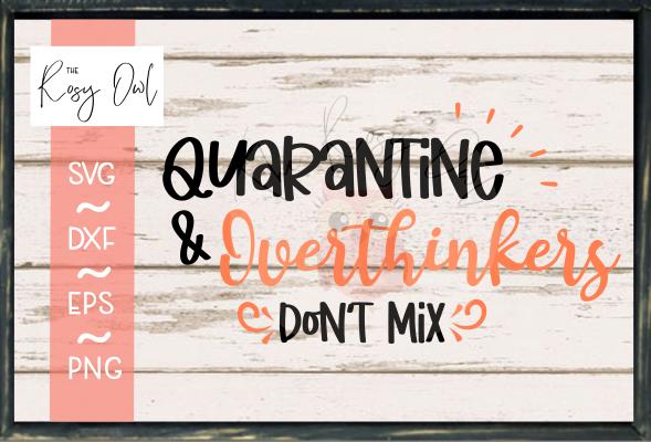 Quarantine + Overthinkers SVG PNG DXF EPS