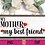 Thumbnail: My Mother My Best Friend SVG | Mother's Day SVG | Mom SVG