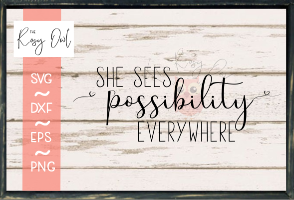 She See Possibility SVG PNG DXF EPS