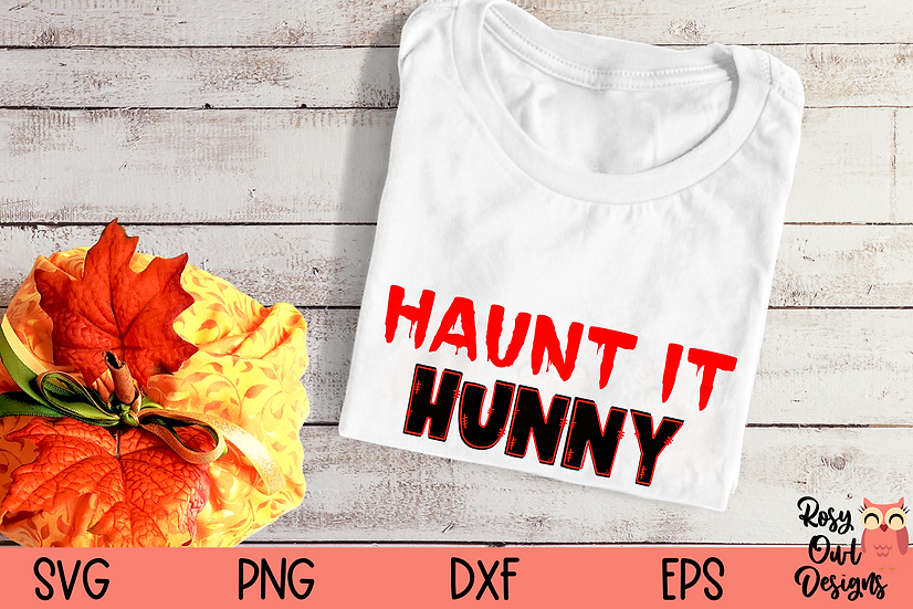 Haunt It Hunny SVG | Funny Halloween SVG