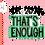 Thumbnail: 2020 That's Enough SVG PNG DXF EPS