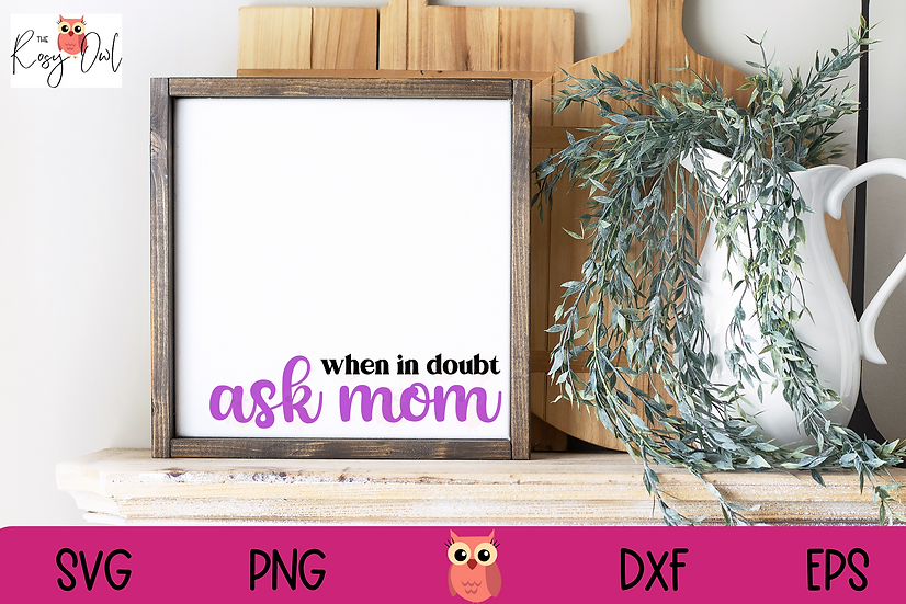 When in Doubt Ask Mom SVG | Funny Mom SVG