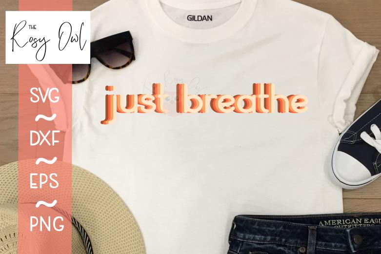 Just Breathe SVG PNG DXF EPS