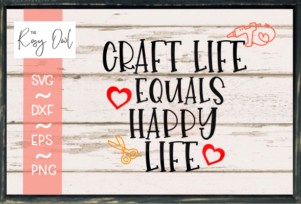 Craft Life Equals Happy Life SVG PNG DXF EPS