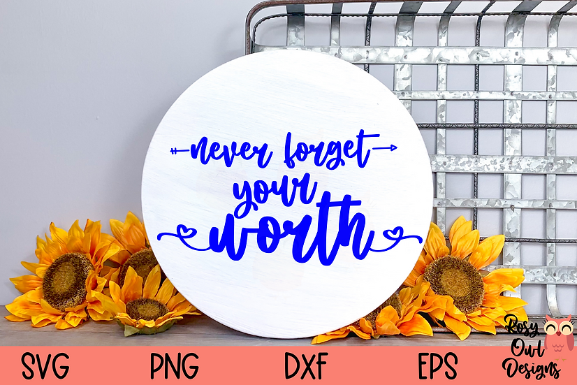 Never Forget Your Worth SVG | Worthy | Self Confidence SVG
