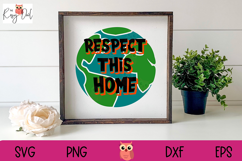 Respect This Home SVG | Globe SVG | Earth Day SVG