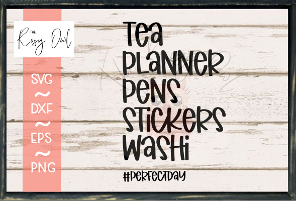 Tea Planner Perfect Day SVG PNG DXF EPS