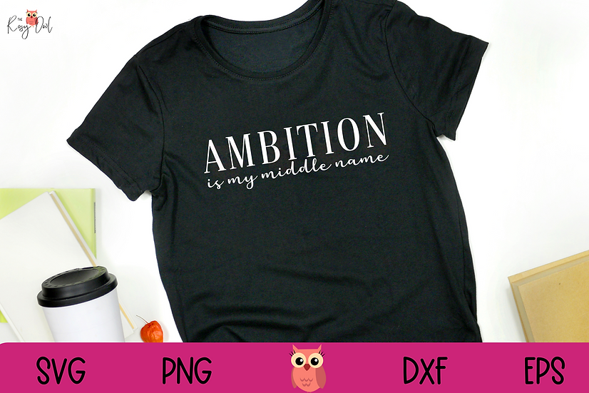 Ambition is my Middle Name SVG   Ambition SVG   Empowering SVG