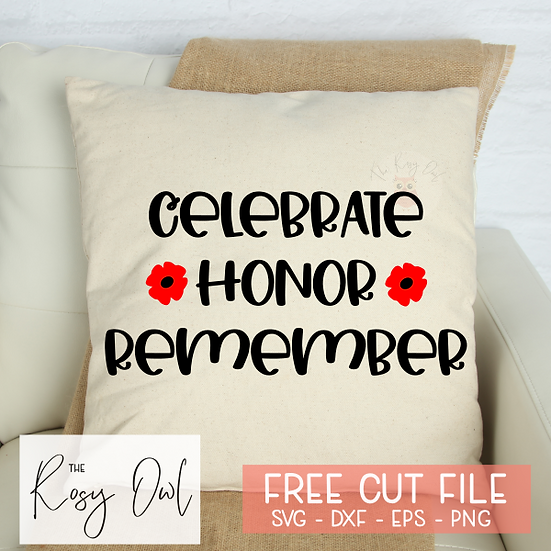 Celebrate Honor Remember SVG PNG DXF EPS