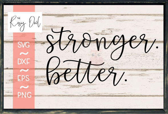 Stronger. Better. SVG PNG DXF EPS