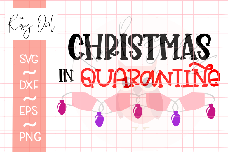 Christmas in Quarantine SVG PNG DXF EPS