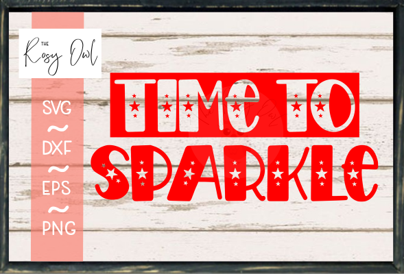 Time to Sparkle SVG PNG DXF EPS