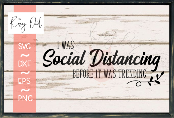 Social Distancing before it was Trending SVG PNG DXF EPS