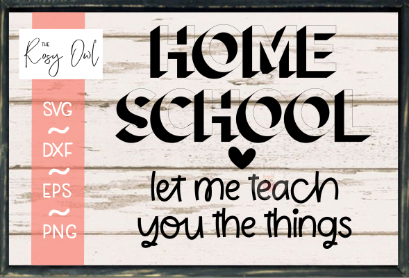 Home School Let Me Teach You SVG PNG DXF EPS