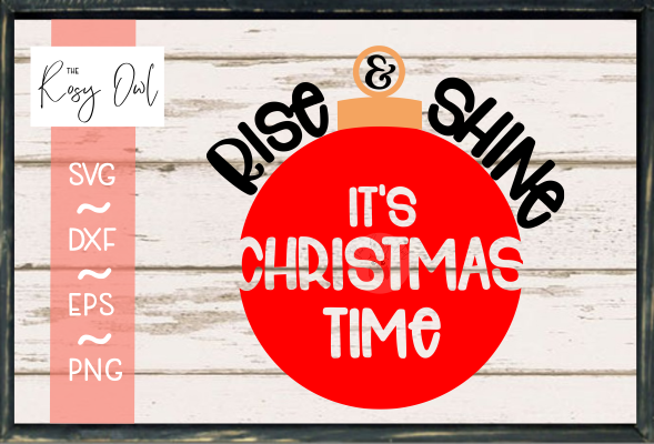Rise & Shine It's Christmas Time - Ornament SVG PNG DXF EPS