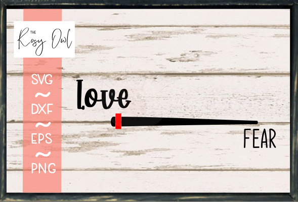 More Love, Less Fear SVG PNG DXF EPS