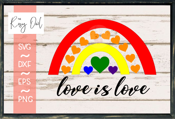Love is Love/Rainbow SVG PNG DXF EPS