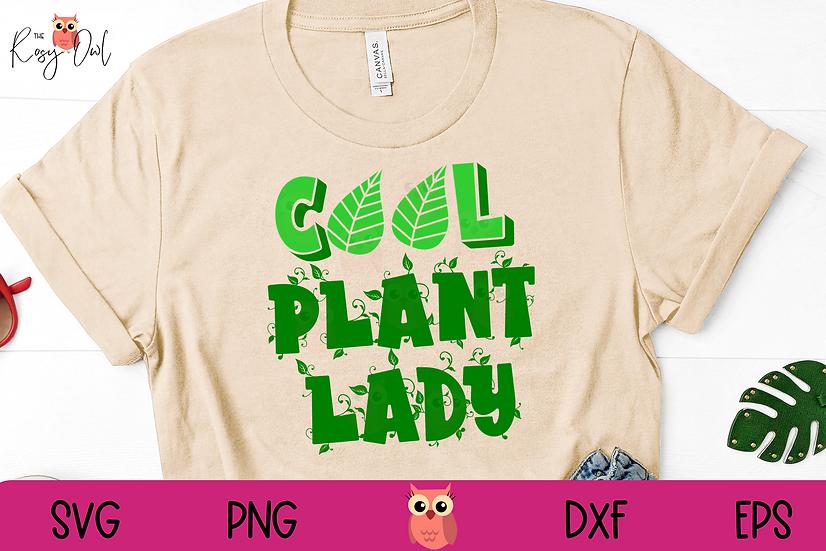 Cool Plant Lady SVG | Funny Plant SVG