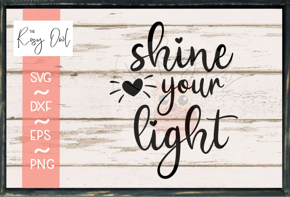 Shine Your Light SVG PNG DXF EPS