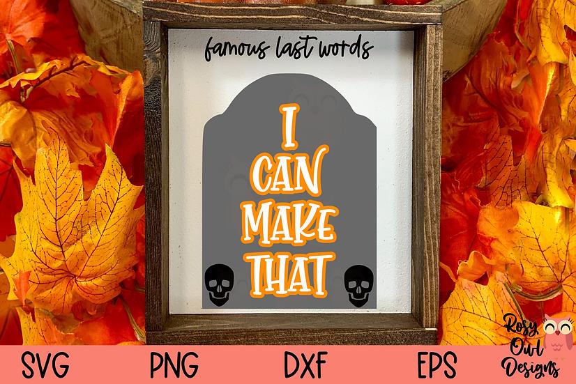 Crafter's Last Words SVG | Funny Halloween SVG | Funny Craft SVG
