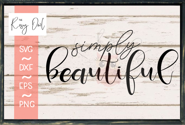 Simply Beautiful SVG PNG DXF EPS