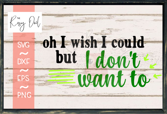 I wish I Could... SVG PNG DXF EPS