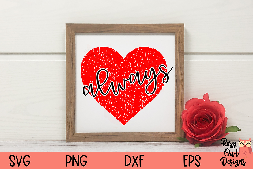 Always SVG | Heart SVG | Distressed Heart SVG | Valentine SVG