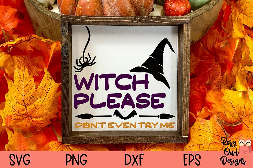 Witch Please SVG | Sassy Witch SVG | Halloween SVG