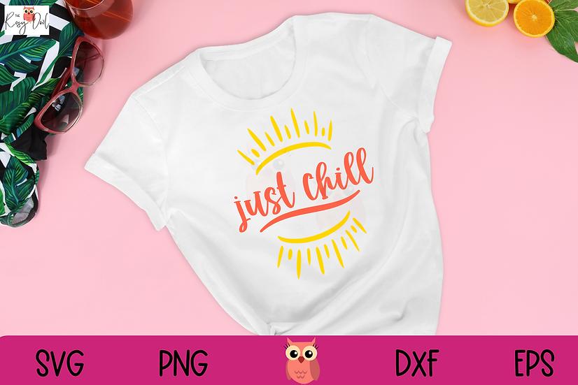 Just Chill SVG | Summer Time SVG | Chill | Hot Summer
