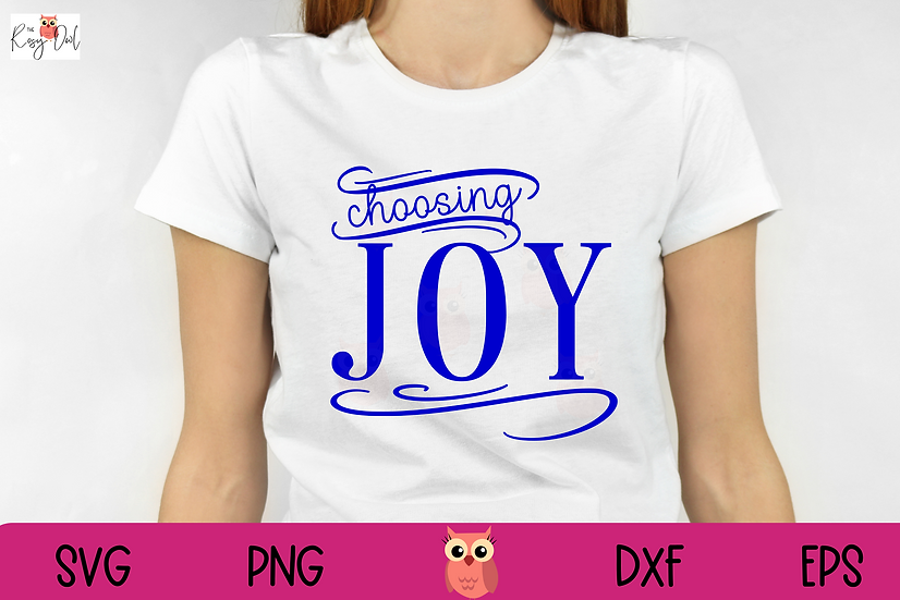 Choosing Joy SVG | Inspirational