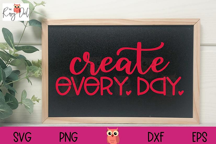 Create Every Day SVG | Create SVG | Craft SVG