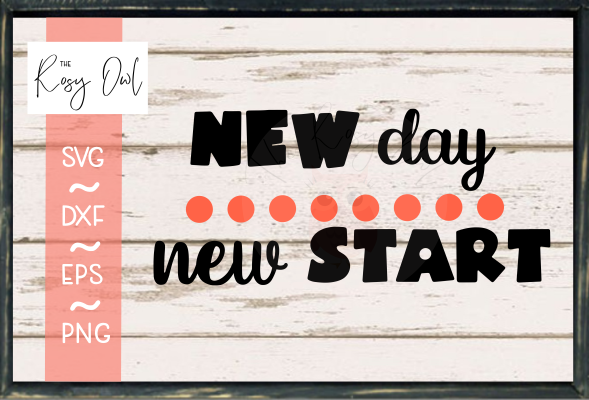 New Day New Start SVG PNG DXF EPS