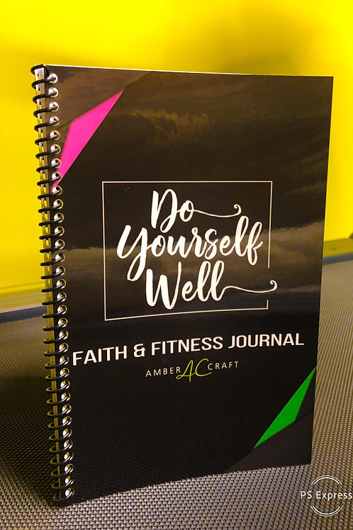 Do Yourself Well: Faith & Fitness Journal