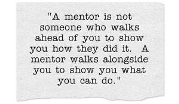 A Mentor Walks Alongside You Quote