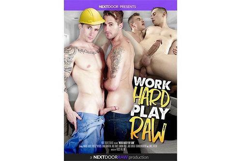 Next Door Studios Work Hard Play Raw
