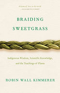 Braiding Sweetgrass, Robin Wall Kimmerer, Indigenous Traditions