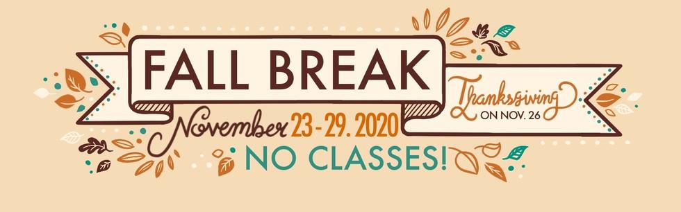Fall Break   2020