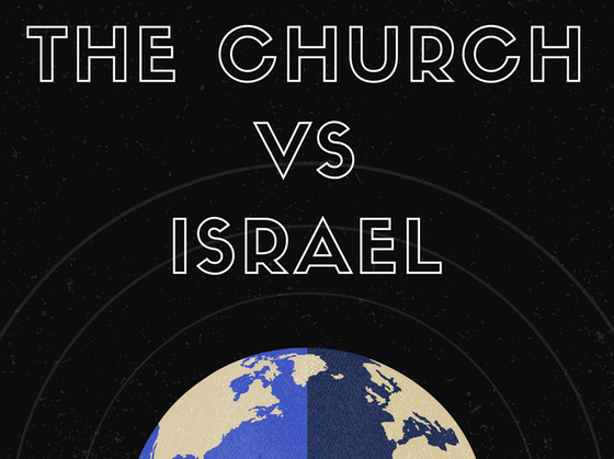 The Church vs Israel
