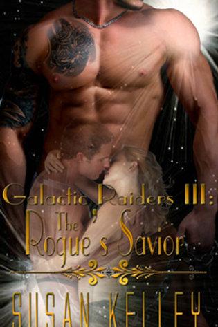 Galactic Raiders Book Three: The Rogue's Savior