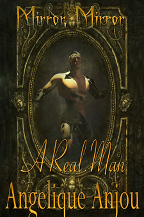 Mirror, Mirror: A Real Man