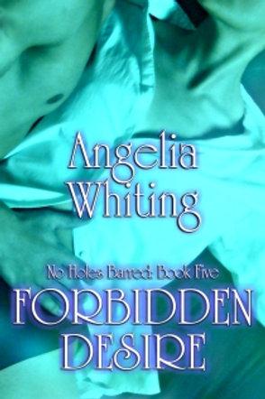 No Holes Barred: Forbidden Desire