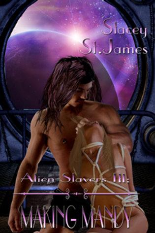 Alien Slavers III: Making Mandy