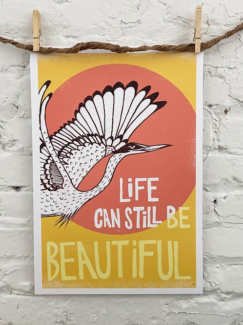 Life Can Still Be Beautiful -13x19 Art Print