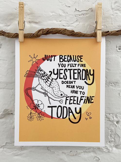 Just Because You Felt Fine Yesterday 8x10 Art Print