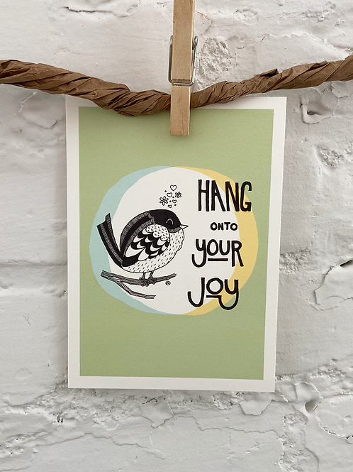 "Postcard Art Print ""Hang onto Your Joy"""
