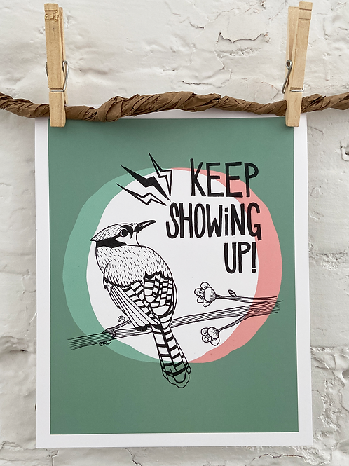 Keep Showing Up - 8x10 Art Print