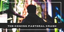The Coming Pastoral Crash